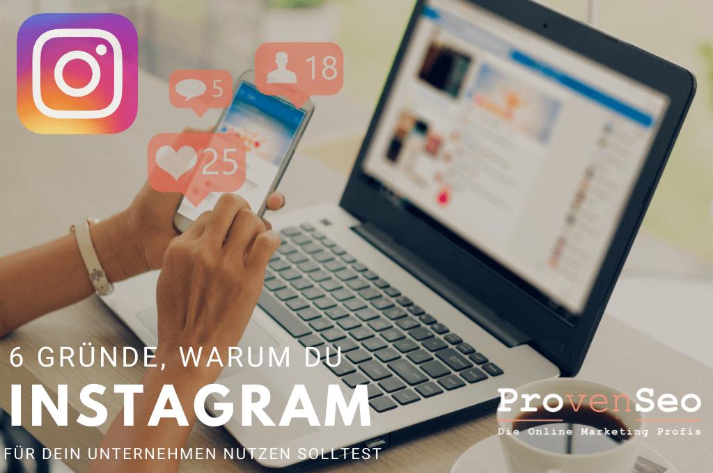 You are currently viewing 6 Gründe, warum du für dein Unternehmen Instagram nutzen solltest
