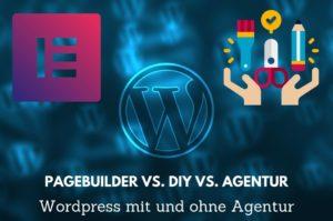 Read more about the article WordPress Webseiten mit Pagebuilder – DIY oder Agentur?